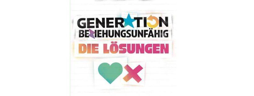 Generation Beziehungsunfähig Die Lösungen